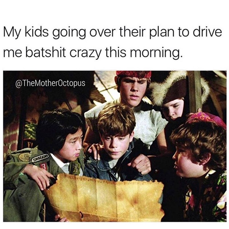 People - My kids going over their plan to drive me batshit crazy this morning. @TheMotherOctopus CRECON