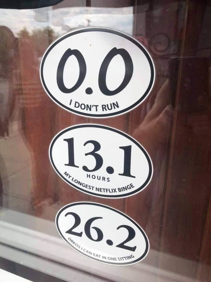 Sign - O.0 DON'T RUN 13.1 MY LONGEST NETFLIX BINGE HOURS 26.2 OREOS I CAN EAT IN ONE SITTING