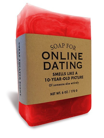 Food - SOAP FOR ONLINE DATING SMELLS LIKE A 10-YEAR-OLD PICTURE Of someone else entirely NET WT. 6 OZ/170G CHE AP T EEATr ECR K CENT