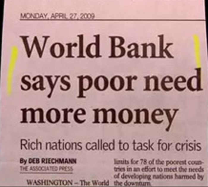 Text - MONDAY, APRIL27,2009 World Bank says poor need more money Rich nations called to task for crisis By DEB RIECHMANN THE ASSOCIATED PESS lmits for 78 of the poorest coun tries in an efort to meet the needs of developing nations harmed by WASHINGTON-The World the downurm
