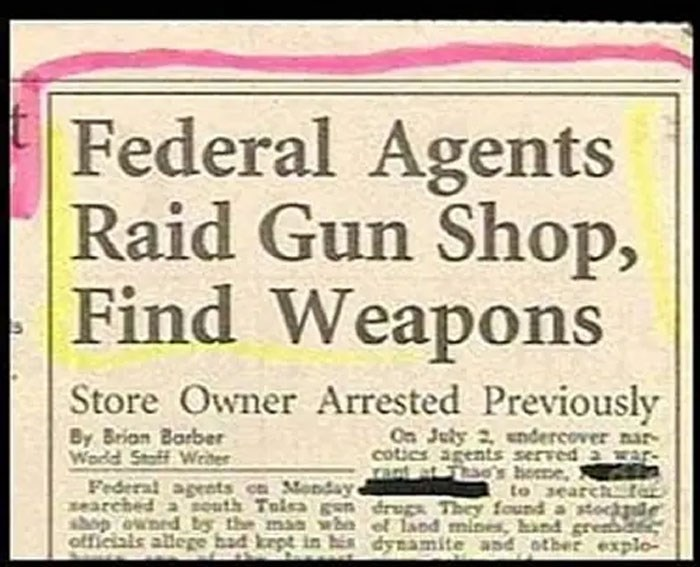 Text - Federal Agents Raid Gun Shop, Find Weapons Store Owner Arrested Previously By Brian Barber Wodd Stoff Wrder Federal agents c Monday On July 2, endercover nar- coties agents served a wa rat at Tao's hoee, to search zearched a south Talsa sn drugs They found a stoche hop ownrd by the maa who of land mines, hind gread officials allee bad krpt in dynamite and otber explo