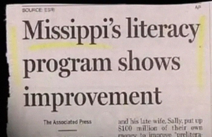 "Font - BOURCE ES Missippi's literacy program shows improvement and his late wife Sally, pat up s100 million of their own mry to imarove ""prelitera The Associated Press"