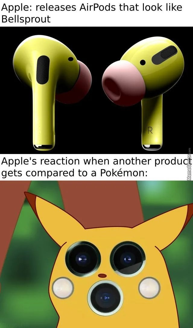 Yellow - Apple: releases AirPods that look like Bellsprout Apple's reaction when another product gets compared to a Pokémon:
