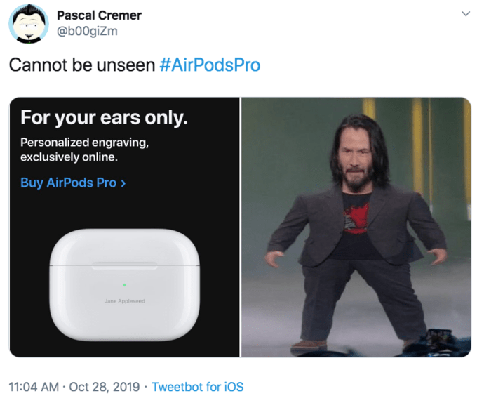 Product - Pascal Cremer @b00giZm Cannot be unseen #AirPodsPro For your ears only Personalized engraving, exclusively online. Buy AirPods Pro Jane Appleseed 11:04 AM- Oct 28, 2019 Tweetbot for iOS