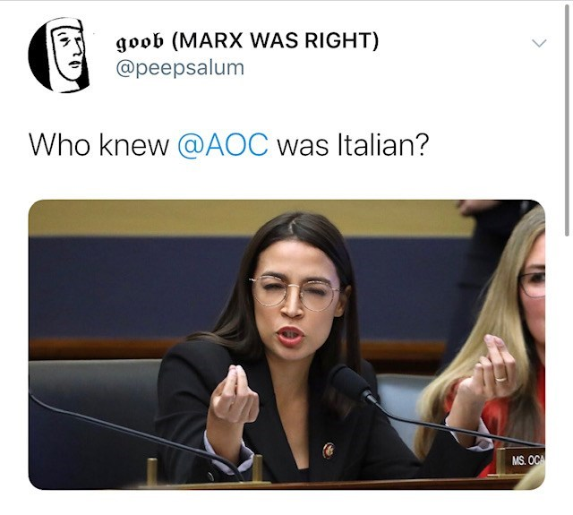 Text - goob (MARX WAS RIGHT) @peepsalum Who knew@AOC was Italian? MS. OCA