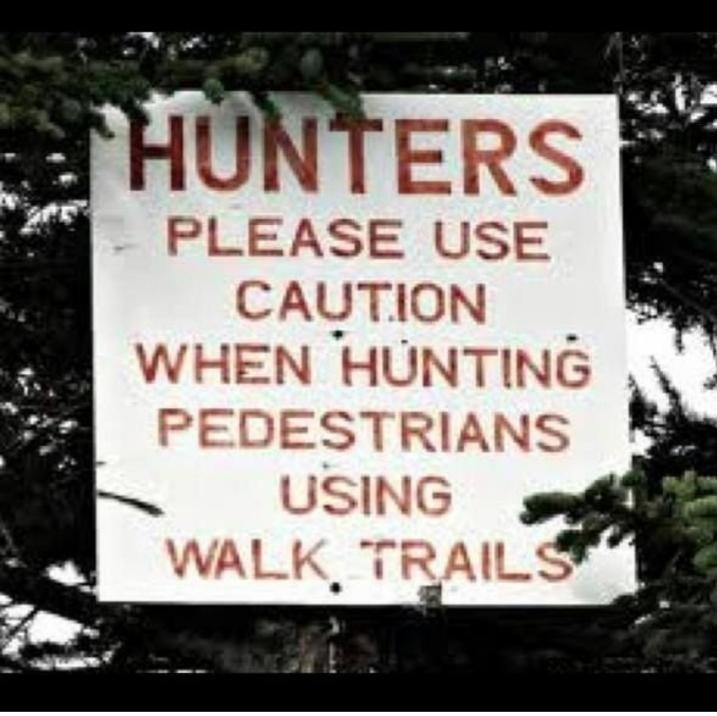 Person - Font - HUNTERS PLEASE USE CAUTION WHEN HUNTING PEDESTRIANS USING WALK, TRAILS