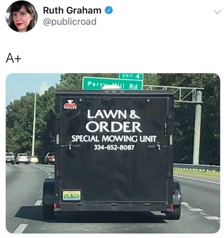 Person - Transport - Ruth Graham @publicroad A+ EXIT 4 Perry U Rd LAWN & ORDER SPECIAL MOWING UNIT 334-652-8087 293 8225