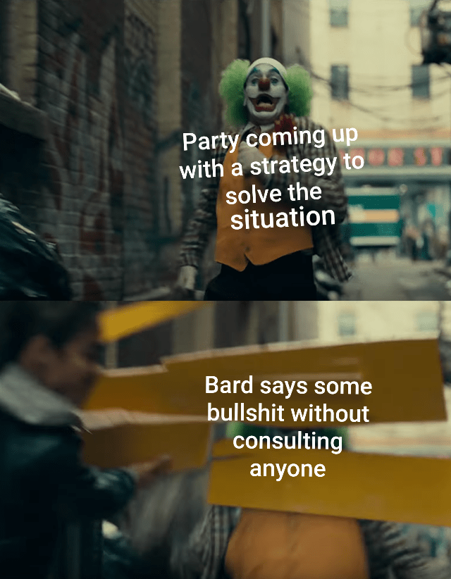 Photo caption - Party coming up with a strategy to solve the situation Bard says some bullshit without consulting anyone