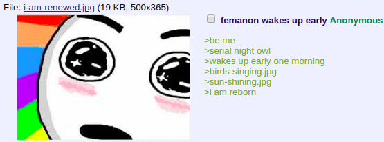 Face - File: -am-renewed.jpg (19 KB, 500x365) femanon wakes up early Anonymous >be me >serial night owl wakes up early one morning birds-singing.jpg sun-shining.jpg i am reborn