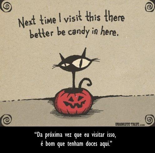 """Text - Next time I visit this there better be candy in here. BRAINLESS TALES.com """"Da próxima vez que eu visitar isso, é bom que tenham doces aqui."""""""