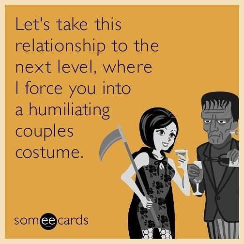 Cartoon - Let's take this relationship to the next level, where I force you into humiliating couples a costume. someecards