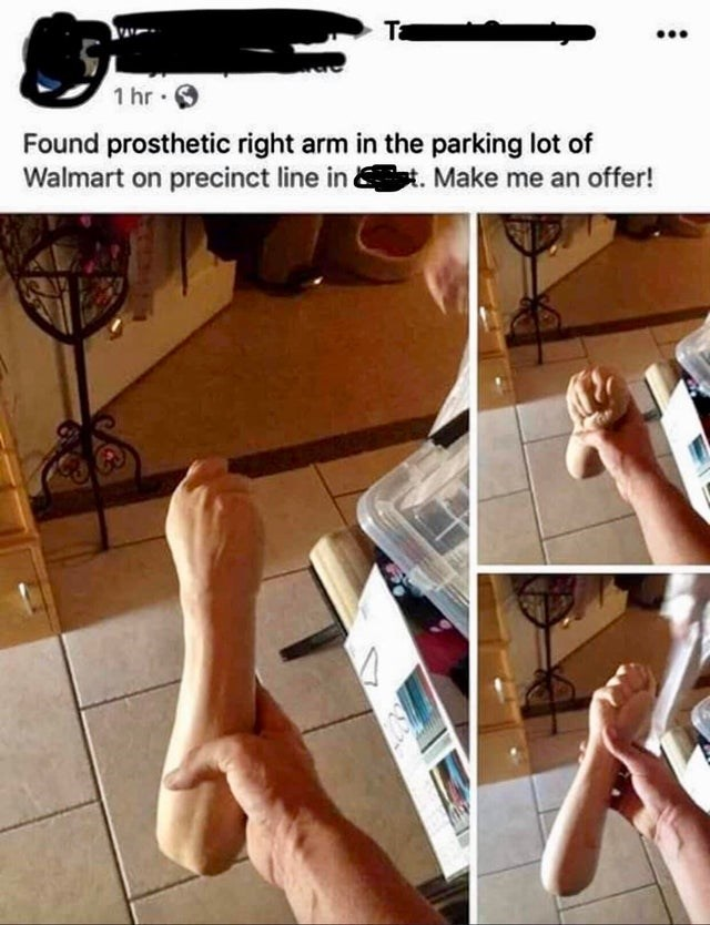 Leg - Ta 1 hr Found prosthetic right arm in the parking lot Walmart on precinct line in Make me an offer!