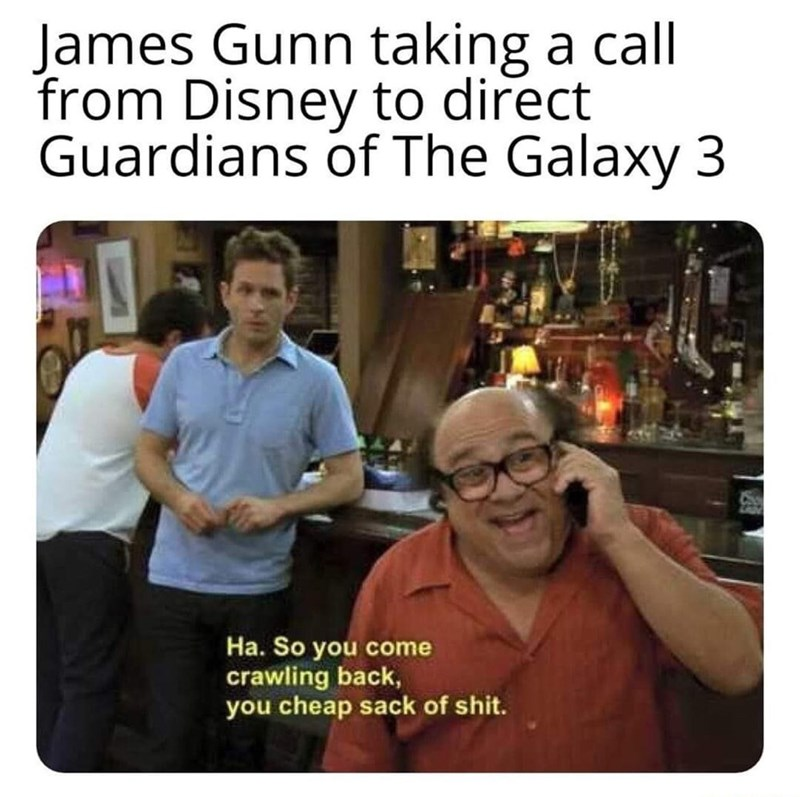 Photo caption - James Gunn taking a call from Disney to direct Guardians of The Galaxy 3 Ha. So you come crawling back, you cheap sack of shit.