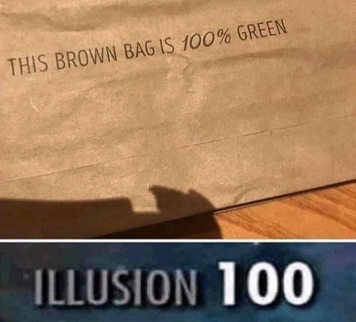Text - THIS BROWN BAG IS 100% GREEN ILLUSION 100