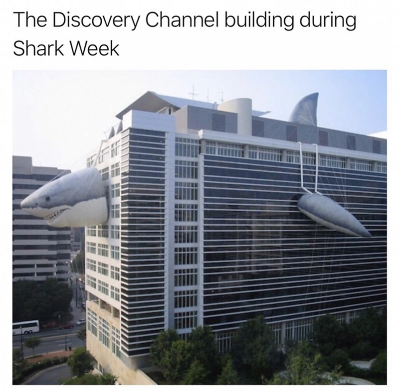 Architecture - The Discovery Channel building during Shark Week