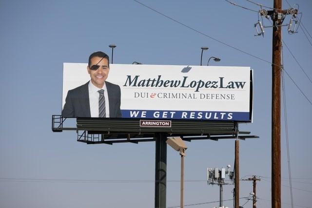 Billboard - MatthewLopezLaw DUI CRIMINAL DEFENSE WE GET RESULTS ARRINGTON