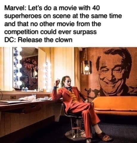 Text - Marvel: Let's do a movie with 40 superheroes on scene at the same time and that no other movie from the competition could ever surpass DC: Release the clown For On GAPPY