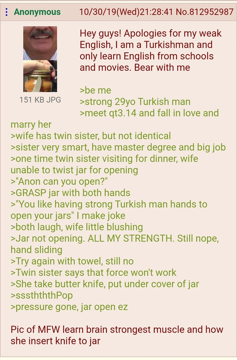 Green text story of Turkish man that learns to open a jar that is hard to open using a butter knife to break the vacuum instead of force which fails and might break the jar.