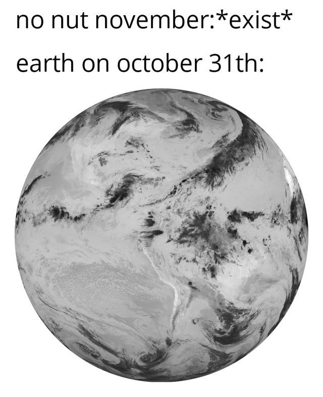 Earth - no nut november:*exist* earth on october 31th: