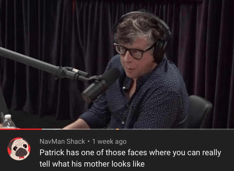 Photo caption - NavMan Shack 1 week ago Patrick has one of those faces where you can really tell what his mother looks like