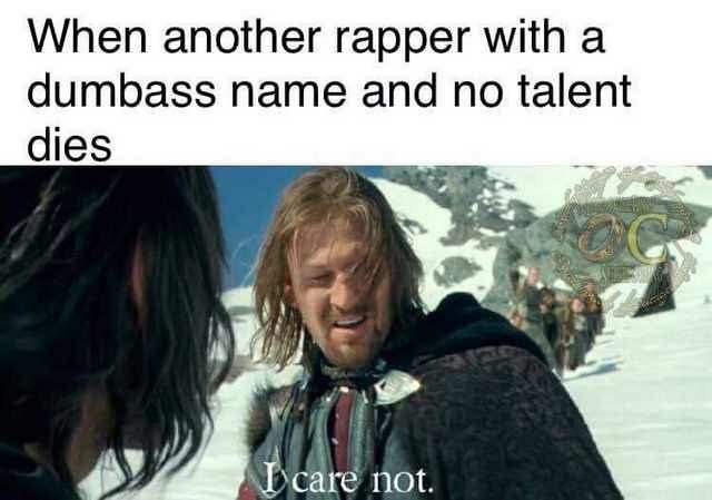Text - When another rapper with a dumbass name and no talent dies D care not.