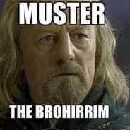 Photo caption - MUSTER THE BROHIRRIM