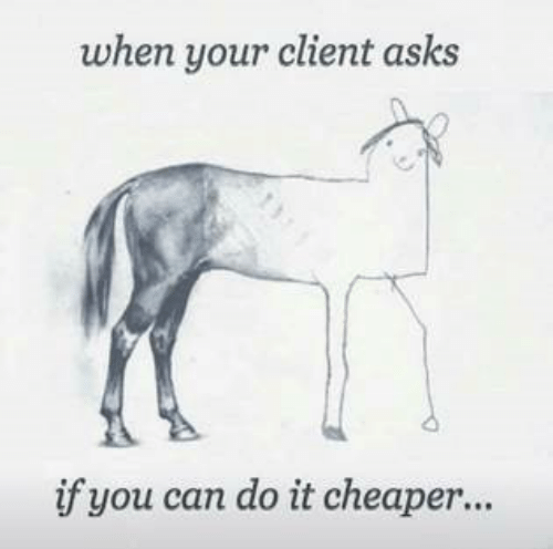 Drawing - when your client asks if you can do it cheaper...