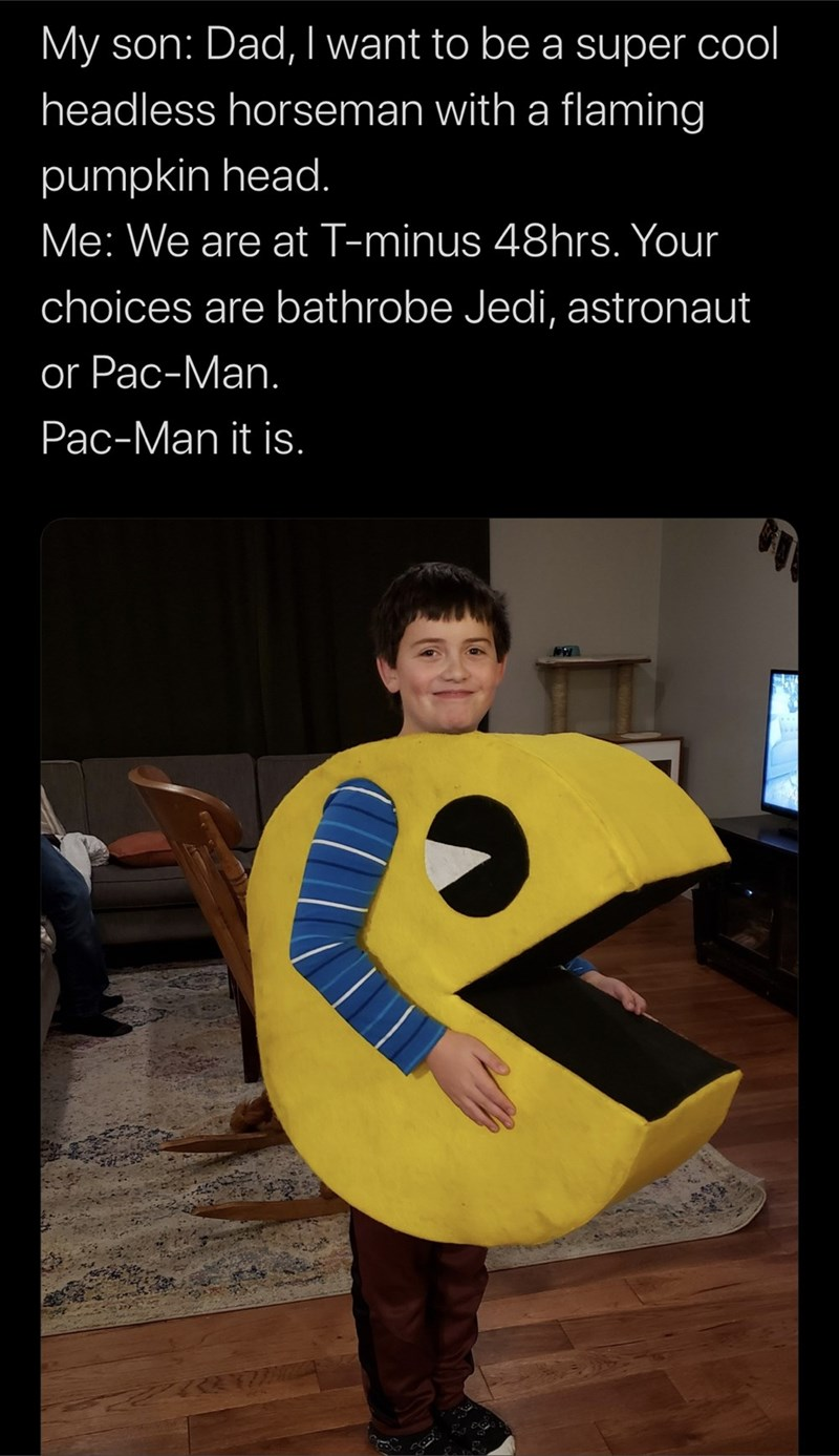 Costume - My son: Dad, I want to be a super cool headless horseman with a flaming pumpkin head. Me: We are at T-minus 48hrs. Your choices are bathrobe Jedi, astronaut or Pac-Man. Pac-Man it is.