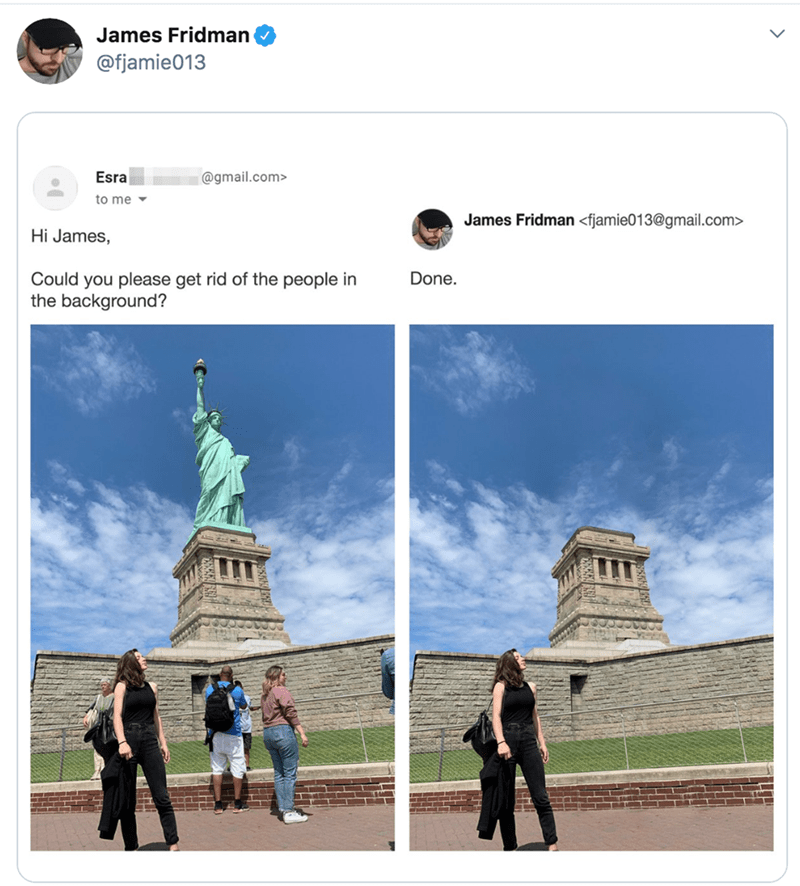 Landmark - James Fridman @fjamie013 Esra @gmail.com> to me James Fridman <fjamie013@gmail.com> Hi James, Done. Could you please get rid of the people in the background?