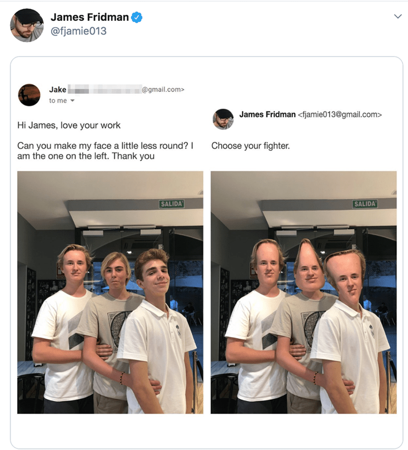 Team - James Fridman @fjamie013 Jake @gmail.com> to me James Fridman <fjamie013@gmail.com> Hi James, love your work Can you make my face a little less round? I am the one on the left. Thank you Choose your fighter. SALIDA SALIDA