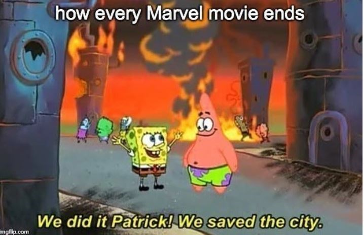 Cartoon - how every Marvel movie ends We did it Patrick! We saved the city. mgflip.com