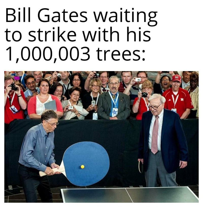 Text - Bill Gates waiting to strike with his 1,000,003 trees: