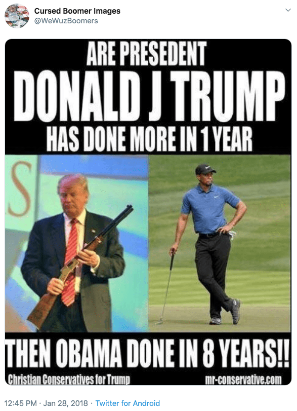 Photo caption - Cursed Boomer Images @WeWuzBoomers ARE PRESEDENT DONALD J TRUMP HAS DONE MORE IN 1 YEAR THEN OBAMA DONE IN 8 YEARS!! Christian Conservatives for Trump mr-conservative.com 12:45 PM Jan 28, 2018 Twitter for Android