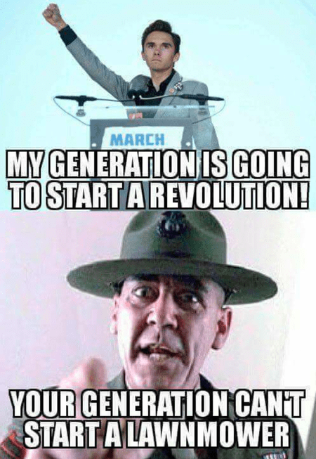 Poster - MARCH MY GENERATION IS GOING TO STARTA REVOLUTION! YOUR GENERATION CANT START A LAWNMOWER