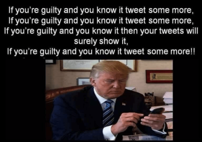 Text - If you're guilty and you know it tweet some more, If you're guilty and you know it tweet some more, If you're guilty and you know it then your tweets will surely show it, If you're guilty and you know it tweet some more!!