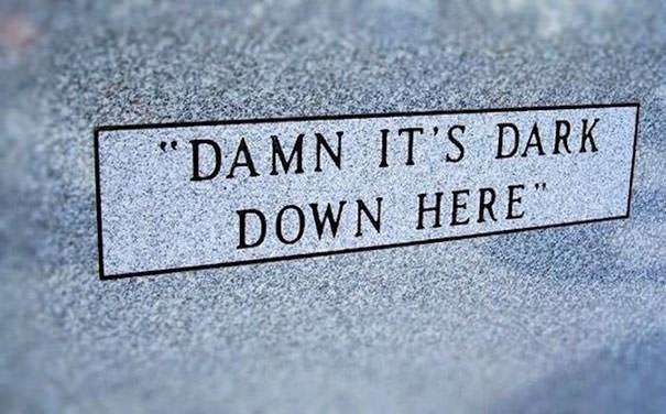 Text - DAMN IT'S DARK DOWN HERE
