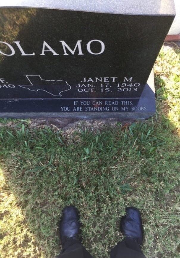 Grass - DLAMO F. до JANET M. JAN. 17. 1940 OCT. 15, 2013 IF YOU CAN READ THIS YOU ARE STANDING ON MY BOOBS