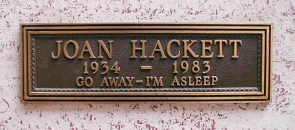 Nameplate - JOAN HACKETT 1934 1983 GO AWAY I'M ASLEEP