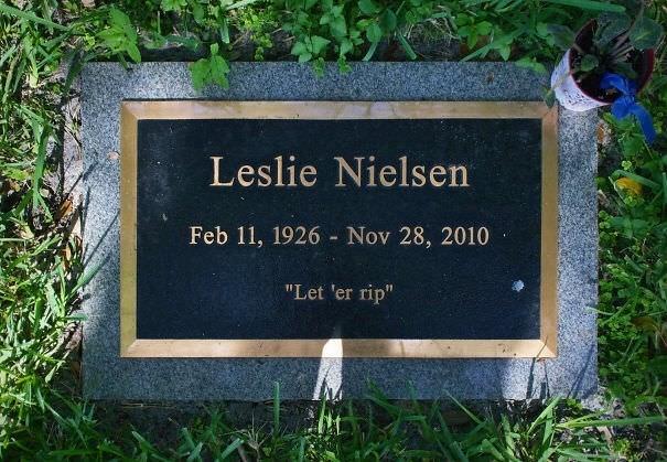 """Headstone - Leslie Nielsen Feb 11, 1926 Nov 28, 2010 """"Let 'er rip"""""""