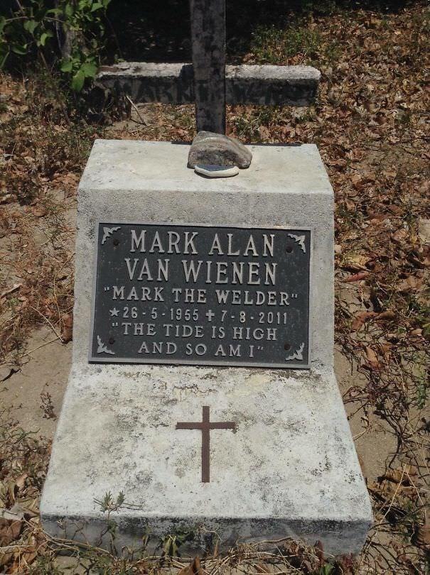 "Grave - MARK ALAN VAN WIENEN ""MARK THE WELDER"" 26 5-1955 t7-8-2011 ""THE TIDE IS HIGH AND SO AM I"""