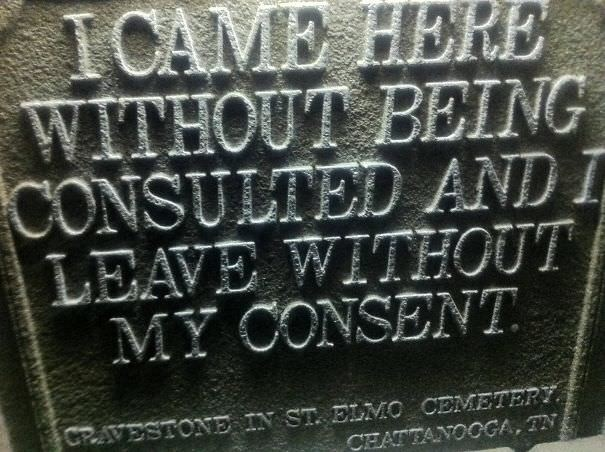Font - I CAME HERE WITHOUT BEING CONSULTED AND LEAVE WITHOUT MY CONSENT CRAVESTONE IN ST. ELMO CEMETERT CHATTANOOGA, TN