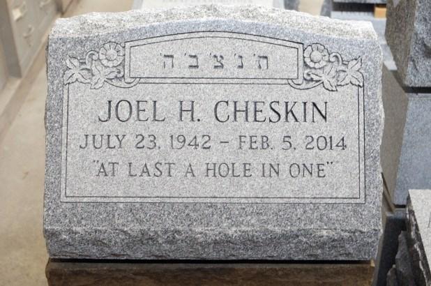 Headstone - JOEL H. CHESKIN JULY 23. 1942 FEB. 5, 2014 AT LAST A HOLE IN ONE