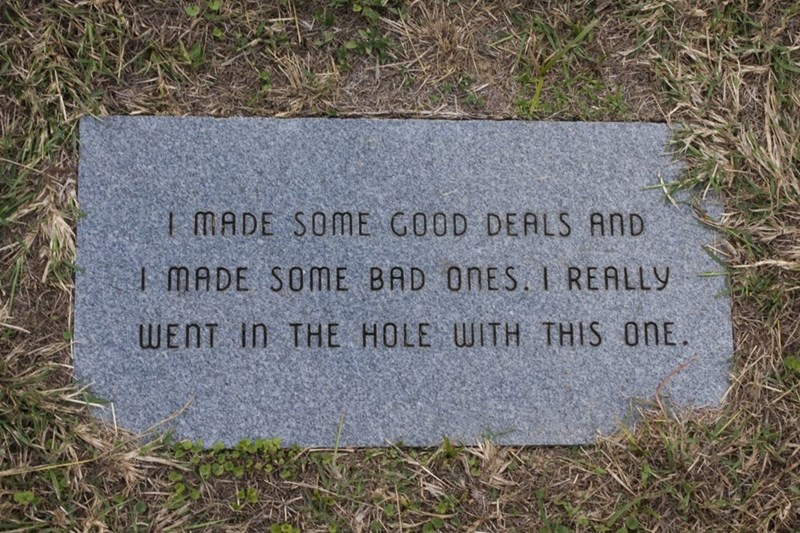 Headstone - IMADE SOME GOOD DEALS AND MADE SOME BAD ONES. I REALLY WENT In THE HOLE WITH THIS ONE.