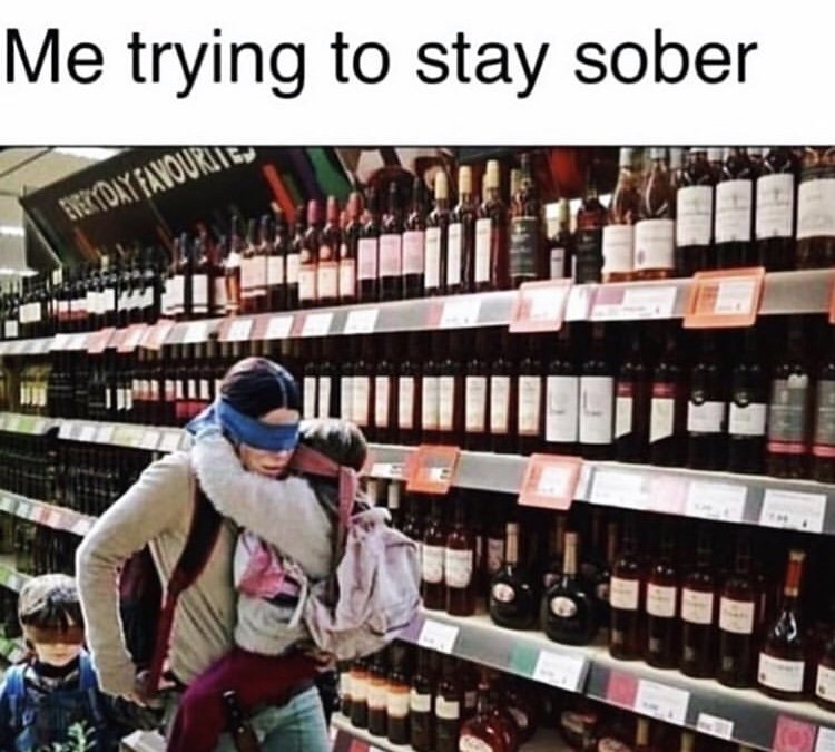 Product - Me trying to stay sober HEPYDAY FANOURIT