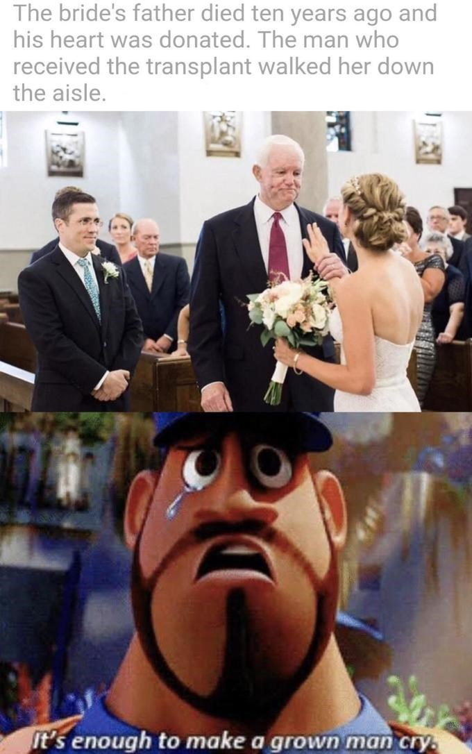 Facial expression - The bride's father died ten years ago and his heart was donated. The man who received the transplant walked her down the aisle. It's enough to make a grown man cry