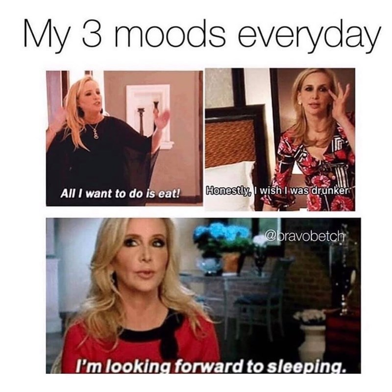 Hair - My 3 moods everyday Honestly,I wish was drunker All I want to do is eat! @bravobetch I'm looking forward to sleeping.