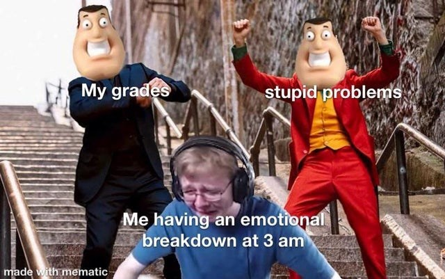Animated cartoon - My grades stupid problems Me having an emotional breakdown at 3 am made with mematic ANTAL