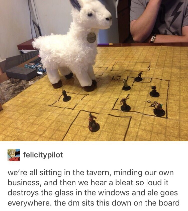 Sheep - felicitypilot we're all sitting in the tavern, minding our own business, and then we hear a bleat so loud it destroys the glass in the windows and ale goes everywhere. the dm sits this down on the board