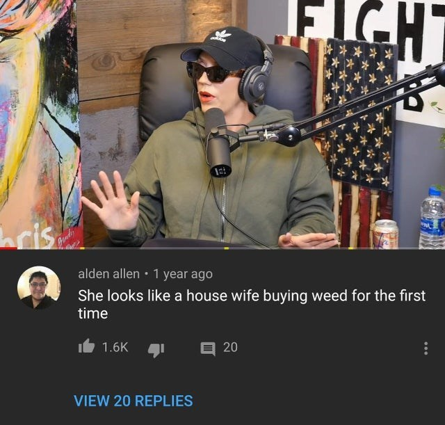 Eyewear - CHT ris rndy alden allen 1 year ago She looks like a house wife buying weed for the first time 1.6K 20 VIEW 20 REPLIES
