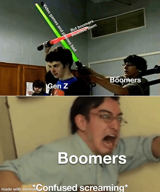 Photo caption - But boomers invented them Gen Z Boomers Boomers made with memat Confused screaming* Video games and phones bad
